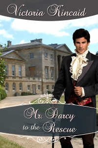 Jane Austen variation, Jane Austen fan fiction, Jane Austen, historical novel, historical fiction, historical romance, Victoria Kincaid, Mr. Darcy to the Rescue