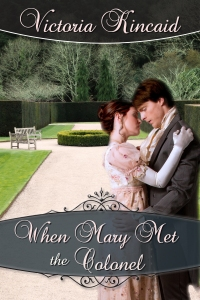 When Mary Met the Colonel, Jane Austen fan fiction, Jane Austen variation, Victoria Kincaid, historical fiction, historical romance